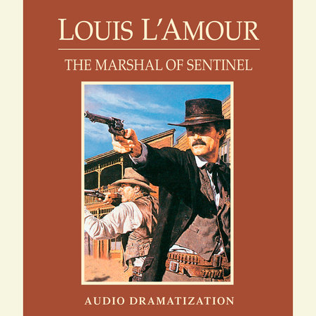 The Marshal of Sentinel by Louis L'Amour