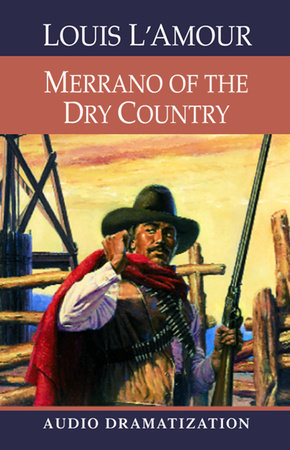 Merrano of the Dry Country by Louis L'Amour