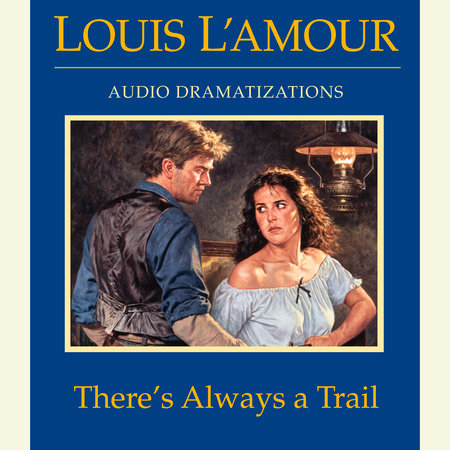 There's Always a Trail by Louis L'Amour