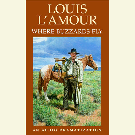 Where Buzzards Fly by Louis L'Amour