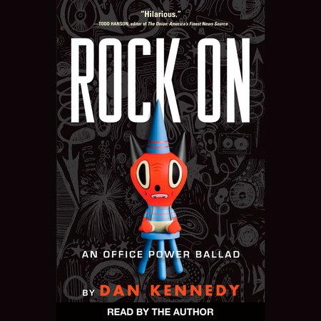Rock On by Dan Kennedy