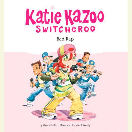 Katie Kazoo, Switcheroo #16: Bad Rap by Nancy Krulik