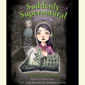 Suddenly Supernatural Book 1: School Spirit
