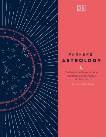 Parkers' Astrology by Julia Parker and Derek Parker