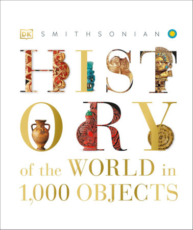 History of the World in 1000 Objects by DK