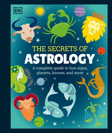 The Secrets of Astrology by DK