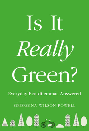 Is It Really Green? by Georgina Wilson-Powell