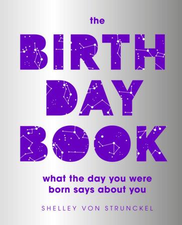 The Birthday Book by Shelley von Strunckel
