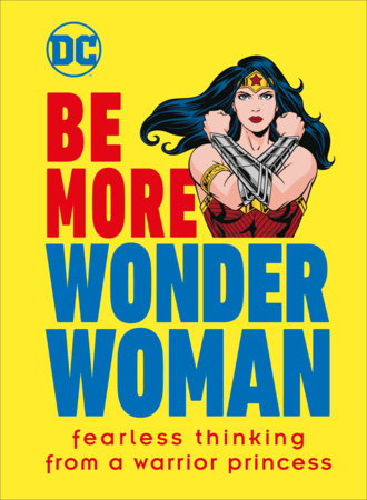 Be More Wonder Woman by Cheryl Rickman