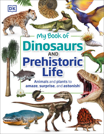 My Book of Dinosaurs and Prehistoric Life by DK