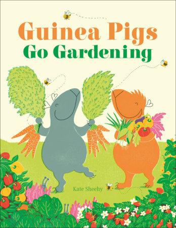Guinea Pigs Go Gardening by DK