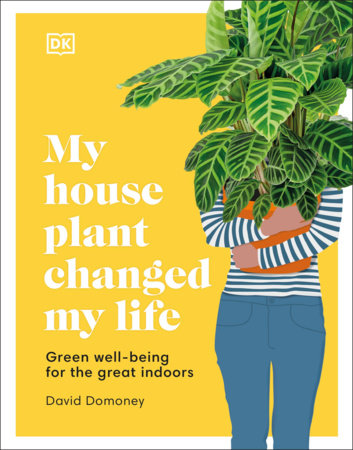 My Houseplant Changed My Life by David Domoney