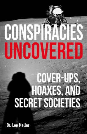 Conspiracies Uncovered by Dr. Lee Mellor