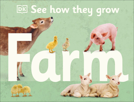 See How They Grow Farm by DK