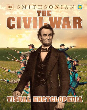 The Civil War Visual Encyclopedia by DK
