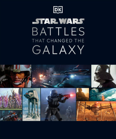 Star Wars Battles that Changed the Galaxy by Cole Horton, Jason Fry, Amy Ratcliffe and Chris Kempshall