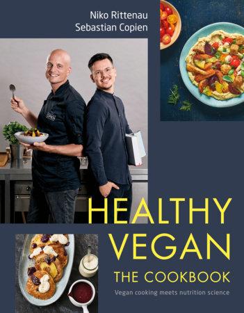 Healthy Vegan The Cookbook by Niko Rittenau and Sebastian Copien