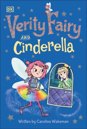 Verity Fairy: Cinderella by Caroline Wakeman