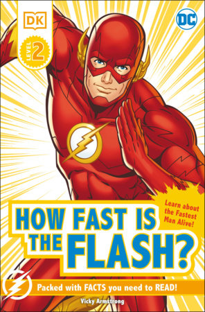 DC How Fast Is The Flash? Reader Level 2 by Victoria Armstrong