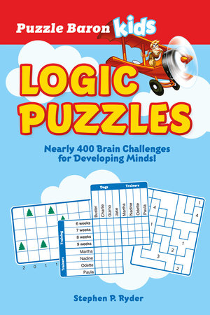 Puzzle Baron's Kids Logic Puzzles by Puzzle Baron