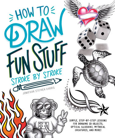 How to Draw Cool Stuff Stroke-by-Stroke by Jonathan Stephen Harris