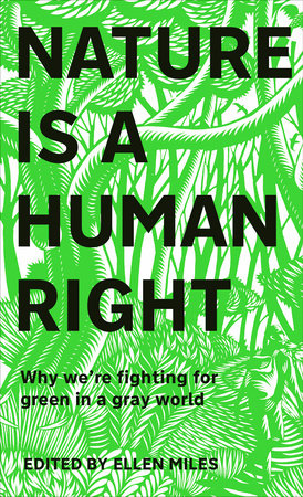 Nature Is A Human Right by Ellen Miles