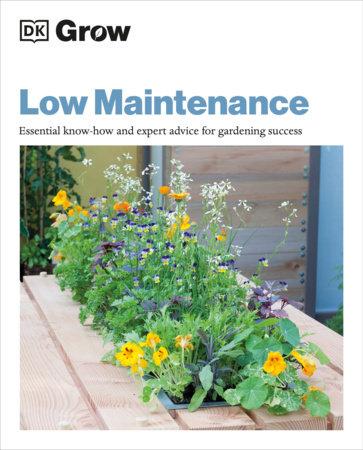 Grow Low Maintenance by DK