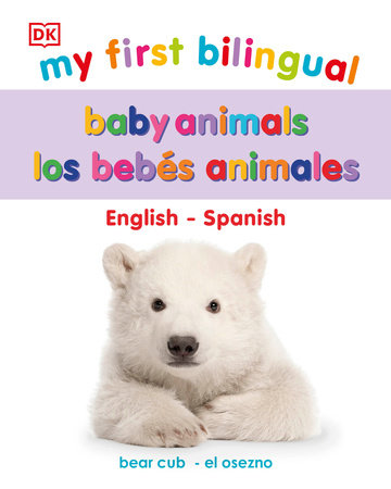 My First Bilingual Baby Animals / los animales bebés by DK