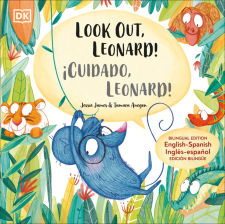 Look Out, Leonard! / ¡Cuidado, Leonard! by Jessie James