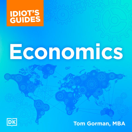 Idiot's Guides: Economics by Tom Gorman