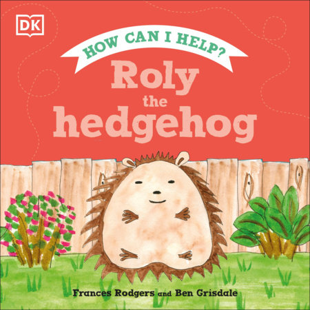 Roly the Hedgehog by Frances Rodgers