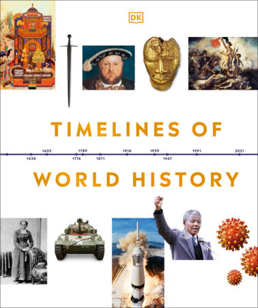 Timelines of World History by DK