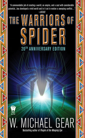 The Warriors of Spider by W. Michael Gear