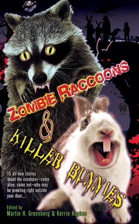 Zombie Raccoons & Killer Bunnies by