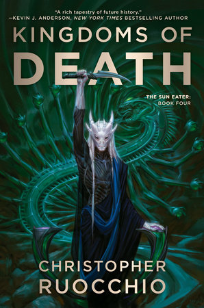 Kingdoms of Death by Christopher Ruocchio