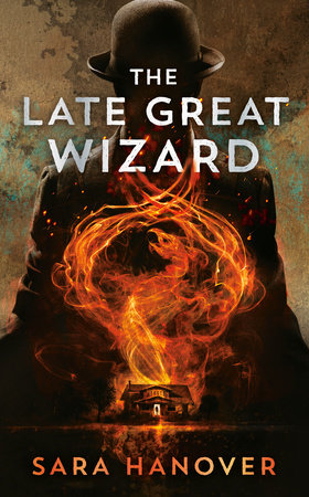 The Late Great Wizard by Sara Hanover