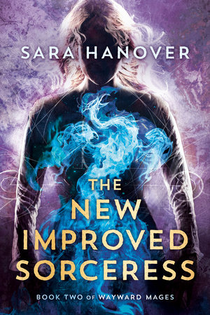 The New Improved Sorceress by Sara Hanover