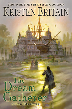 The Dream Gatherer by Kristen Britain