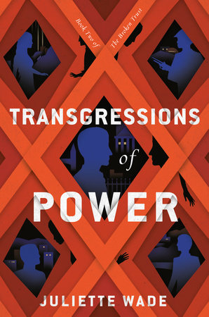 Transgressions of Power by Juliette Wade