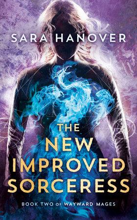 The New Improved Sorceress by Sara Hanover