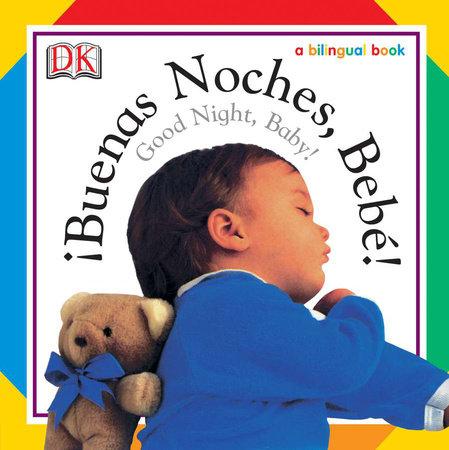 Buenas Noches, Bebe! / Good Night, Baby! by DK