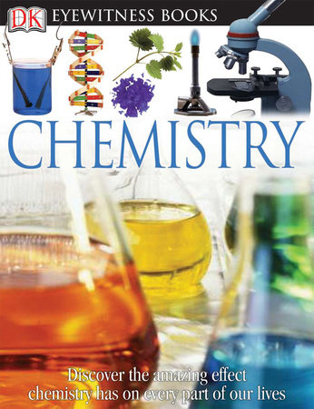 DK Eyewitness Books: Chemistry by Ann Newmark