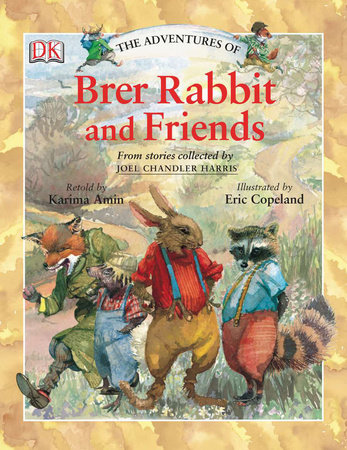 The Adventures of Brer Rabbit and Friends by DK
