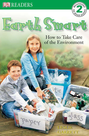 DK Readers L2: Earth Smart by Leslie Garrett