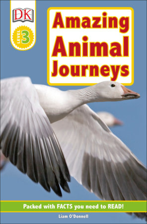 DK Readers L3: Amazing Animal Journeys by Liam O'Donnell