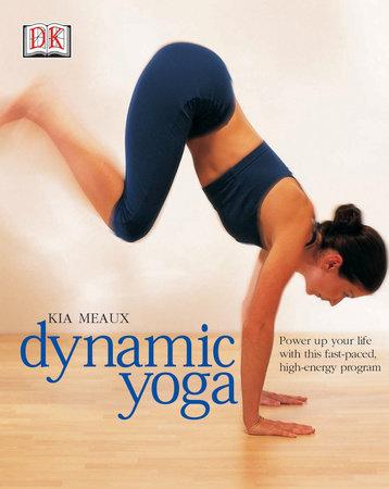 Dynamic Yoga by Kia Meaux