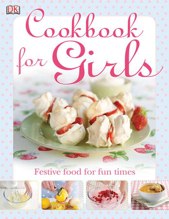 The Cookbook for Girls by DK