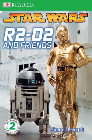 DK Readers L2: Star Wars: R2-D2 and Friends by Simon Beecroft
