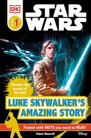 DK Readers L1: Star Wars: Luke Skywalker's Amazing Story by Simon Beecroft