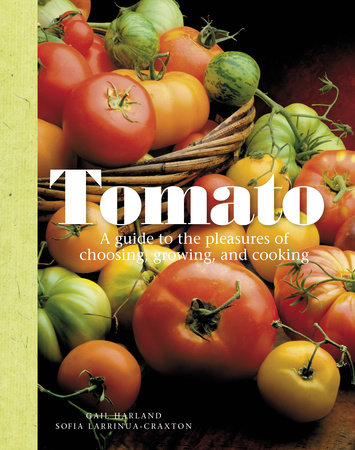 Tomato by Gail Harland and Sofia Larrinua Craxton